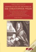Memoirs Of The Life And Works Of Sir Christopher             Wren