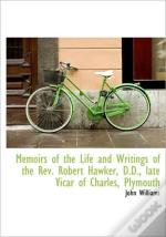 Memoirs Of The Life And Writings Of The