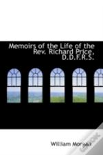 Memoirs Of The Life Of The Rev. Richard Price, D.D.F.R.S.