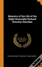 Memoirs Of The Life Of The Right Honorable Richard Brinsley Sheridan