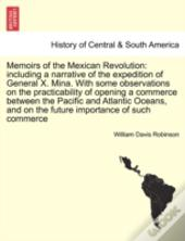 Memoirs Of The Mexican Revolution: Inclu