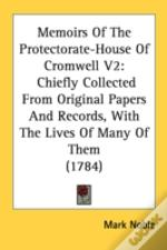 Memoirs Of The Protectorate-House Of Cro