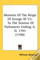 Memoirs Of The Reign Of George Iii V2