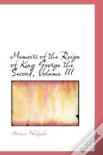 Memoirs Of The Reign Of King George The Second, Volume Iii
