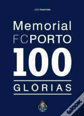 Memorial do F. C. Porto - 100 Glórias