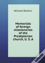 Memorials Of Foreign Missionaries Of The Presbyterian Church, U. S. A