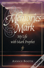 Memories Of Mark: My Life With Mark Prophet