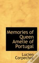 Memories Of Queen Amélie Of Portugal