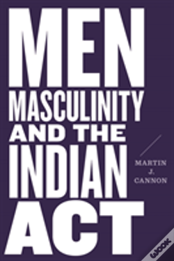 Wook.pt - Men, Masculinity, And The Indian Act