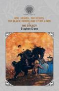 Men, Women, And Boats, The Black Riders And Other Lines & The O'Ruddy