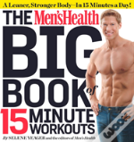 Mens Health Big Book Of 15 Minute Workot