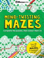 Mensa Train Your Brain: Mind-Twisting Mazes