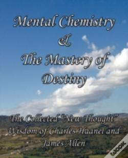 Wook.pt - Mental Chemistry & The Mastery Of Destiny