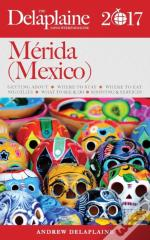 Merida (Mexico) - The Delaplaine 2017 Long Weekend Guide