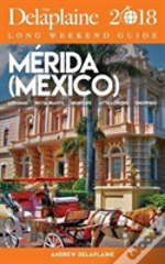 Merida (Mexico) - The Delaplaine 2018 Long Weekend Guide