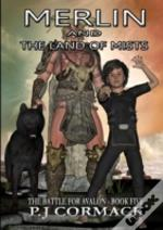 Merlin And The Land Of Mists Book Five: The Battle For Avalon