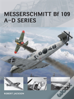 Messerschmitt Bf 109 - A-D Series