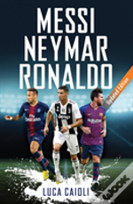 Messi, Neymar, Ronaldo - 2019 Updated Edition