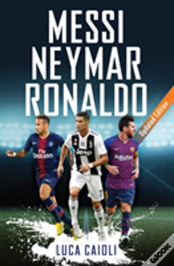 Wook.pt - Messi, Neymar, Ronaldo - 2019 Updated Edition