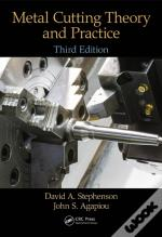 Metal Cutting Theory And Practice, Third Edition