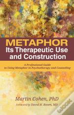 Metaphor: Its Therapeutic Use And Construction