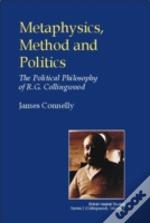 Metaphysics, Method And Politics