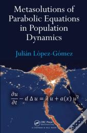 Metasolutions Of Parabolic Equations In Population Dynamics