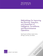Methodology For Improving The Planning, Execution, And Assessment Of Intelligence, Surveillance, And Reconnaissance Operations