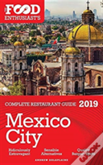 Mexico City - 2019 - The Food Enthusiast'S Complete Restaurant Guide