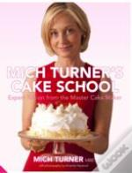 Mich Turner'S Cake School