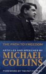 Michael Collins' Path To Freedom