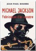Michael Jackson Fabrication D'Un Monstre