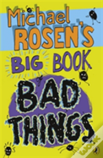 Michael Rosens Big Book Of Bad Things