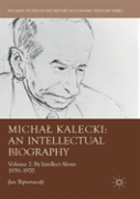 Michal Kalecki: An Intellectual Biography