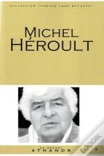 Michel Heroult - Portrait, Bibliographie, Anthologie