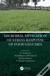 Microbial Mitigation Of Stress Response Of Food Legumes