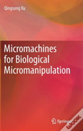 Micromachines For Biological Micromanipulation