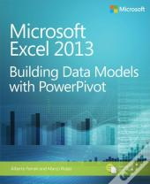 Microsoft(R) Excel(R) 2013: Building Data Models With Powerpivot