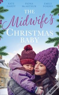 Epub Grátis Midwife'S Christmas Baby: The Midwife'S Pregnancy Miracle (Christmas Miracles In Maternity) / Midwife'S Mistletoe Baby / Waking Up To Dr. Gorgeous (Mills & Boon M&B)
