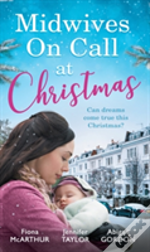 Midwives On Call For Christmas: Midwife'S Christmas Proposal (Christmas In Lyrebird Lake, Book 1) / The Midwife'S Christmas Miracle / Country Midwife, Christmas Bride (Christmas In Lyrebird Lake, Book