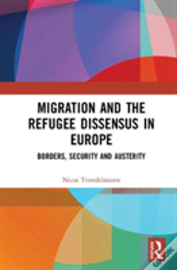 Wook.pt - Migration And The Refugee Dissensus In Europe
