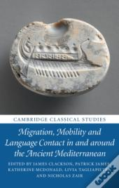 Migration, Mobility And Language Contact In And Around The Ancient Mediterranean