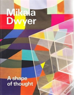 Wook.pt - Mikala Dwyer: A Shape Of Thought
