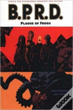 Mike Mignola'S B.P.R.D.Plague Of Frogs
