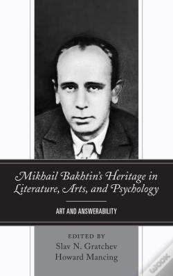 Wook.pt - Mikhail Bakhtins Heritage In Literature, Arts, And Psychology