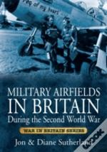 Military Airfields In Britain During The Second World War