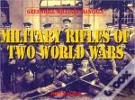 Military Rifles Of Two World Wars