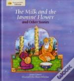 'Milk And The Jasmine Flower' And Other Stories