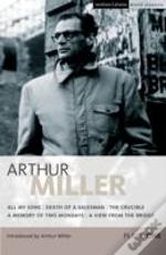 Miller Plays'All My Sons',  'Death Of A Salesman',  The 'Crucible',  A 'Memory Of Two Mondays',  A 'View From The Bridge'
