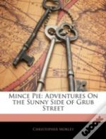 Mince Pie: Adventures On The Sunny Side